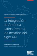 La integración de América Latina frente a los desafíos del siglo XXI