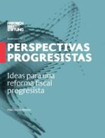 Ideas para una reforma fiscal progresista
