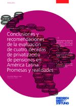 Conclusiones y recomendaciones de la evaluación de cuatro décadas de privatización de pensiones en América Latina: promesas y realidades
