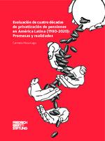 Evaluación de cuatro décadas de privatización de pensiones en América Latina (1980-2020)