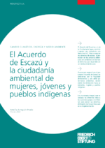 El Acuerdo de Escazú y la ciudadanía ambiental de mujeres, jóvenes y pueblos indígenas