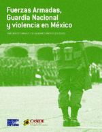Fuerzas Armadas, Guardia Nacional y violencia en México